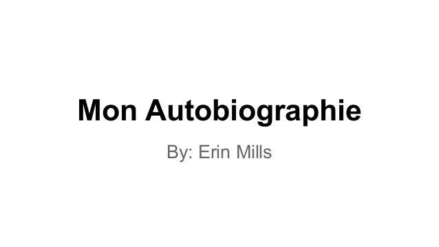 Mon Autobiographie By: Erin Mills