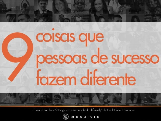 "coisasque pessoasdesucesso fazemdiferente Baseado no livro ""9 things succesful people do differently"" de Heidi Grant Halvo..."