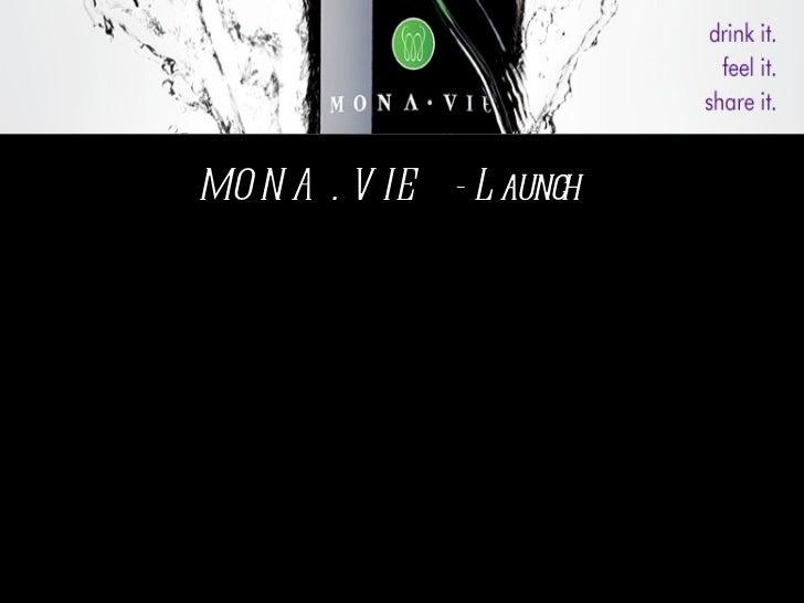 MONA . VIE  - Launch