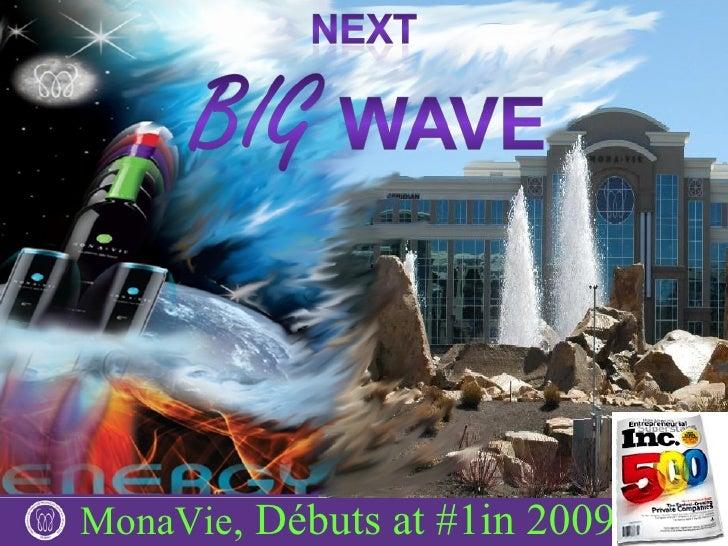 <ul><li>MonaVie , Débuts at #1in 2009  </li></ul>