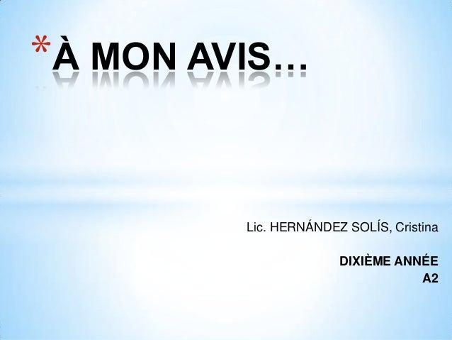 Lic. HERNÁNDEZ SOLÍS, CristinaDIXIÈME ANNÉEA2*À MON AVIS…