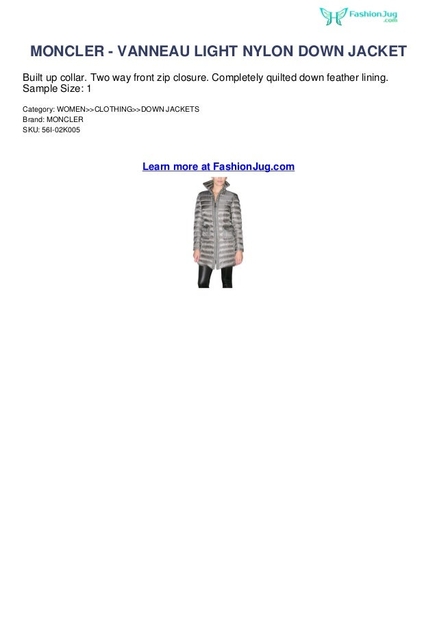 MONCLER - VANNEAU LIGHT NYLON DOWN JACKETBuilt up collar. Two way front zip closure. Completely quilted down feather linin...