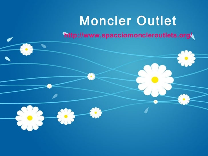 Moncler Outlethttp://www.spacciomoncleroutlets.org/