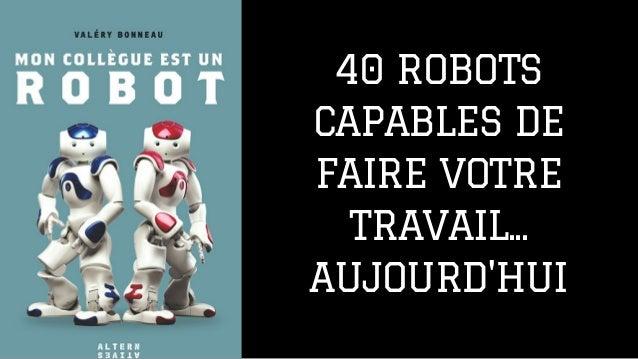 40 ROBOTS CAPABLES DE FAIRE VOTRE TRAVAIL... AUJOURD'HUI