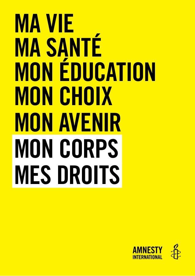 mA VIE mA SANTÉ mon Éducation mon choiX mon avenir mon corps mes droits  Amnesty international mars 2014 mon corps mes dro...