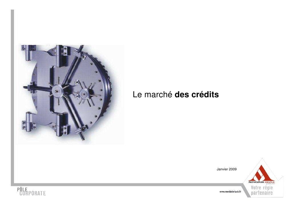 Le marché des crédits                         Janvier 2009