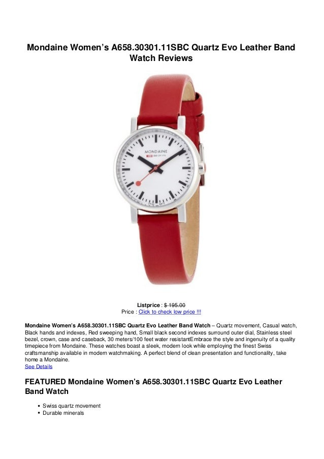 Mondaine Women's A658.30301.11SBC Quartz Evo Leather BandWatch ReviewsListprice : $ 195.00Price : Click to check low price...