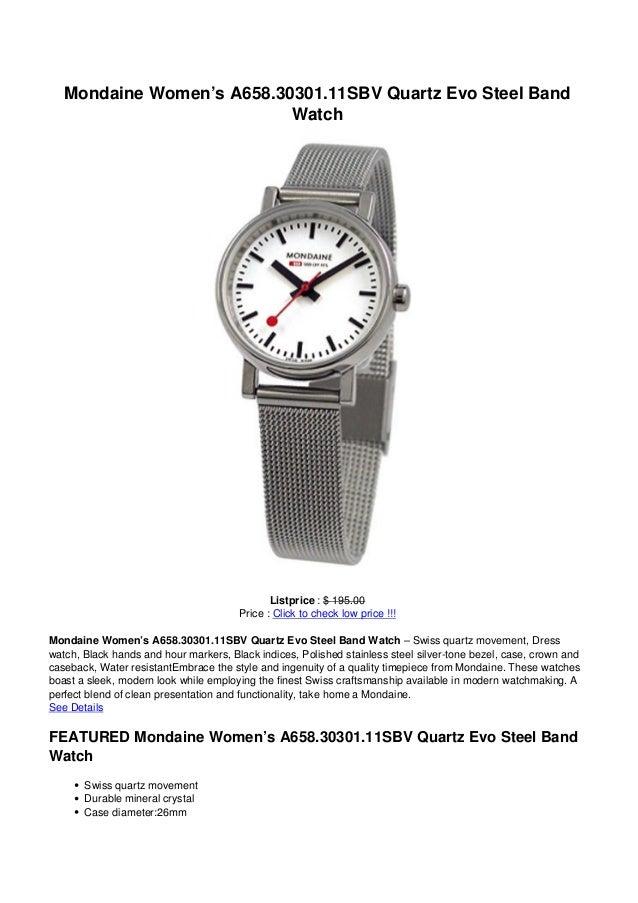 Mondaine Women's A658.30301.11SBV Quartz Evo Steel BandWatchListprice : $ 195.00Price : Click to check low price !!!Mondai...