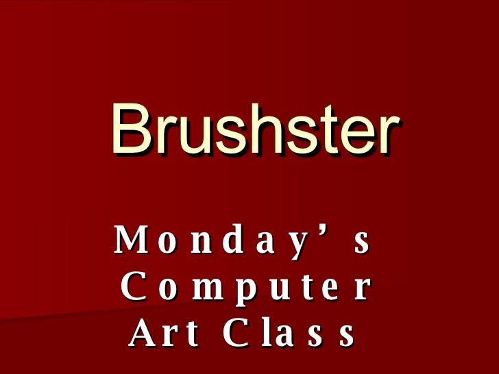 Brushster Monday's Computer Art Class
