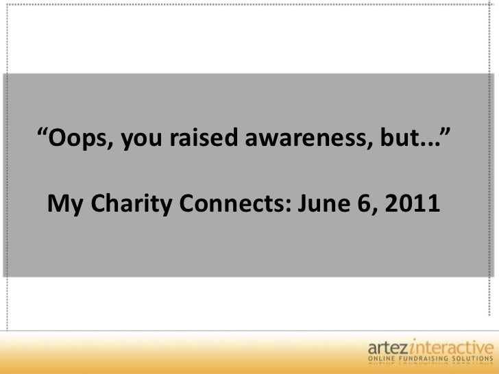 """""""Oops, you raised awareness, but...""""My Charity Connects: June 6, 2011"""