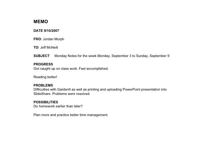 MEMO DATE 9/10/2007 FRO:  Jordan Murph TO : Jeff McNeill SUBJECT Monday Notes for the week Monday, September 3 to Sunday, ...