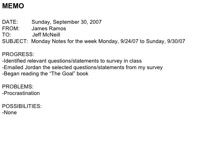 MEMO DATE:  Sunday, September 30, 2007 FROM:  James Ramos TO:  Jeff McNeill SUBJECT:  Monday Notes for the week Monday, 9/...