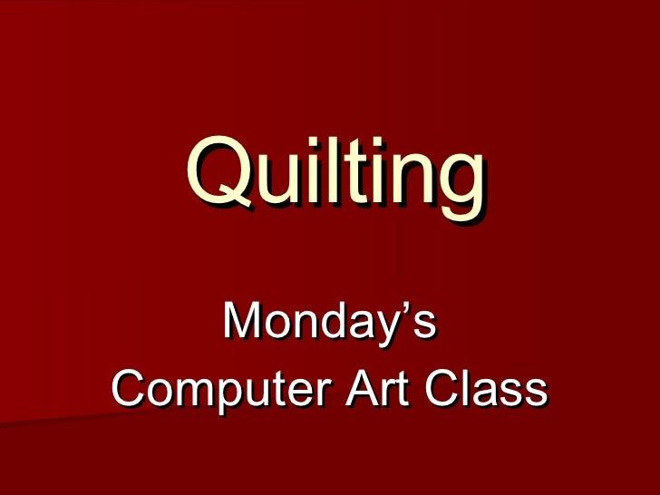 Quilting Monday's Computer Art Class