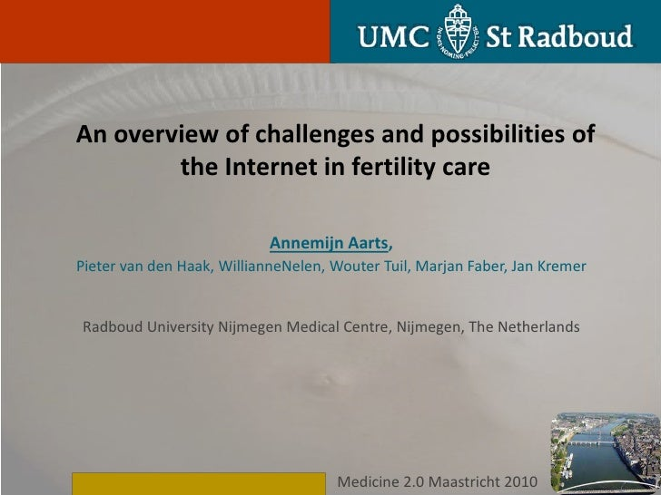 An overview of challenges and possibilities of        the Internet in fertility care                            Annemijn A...