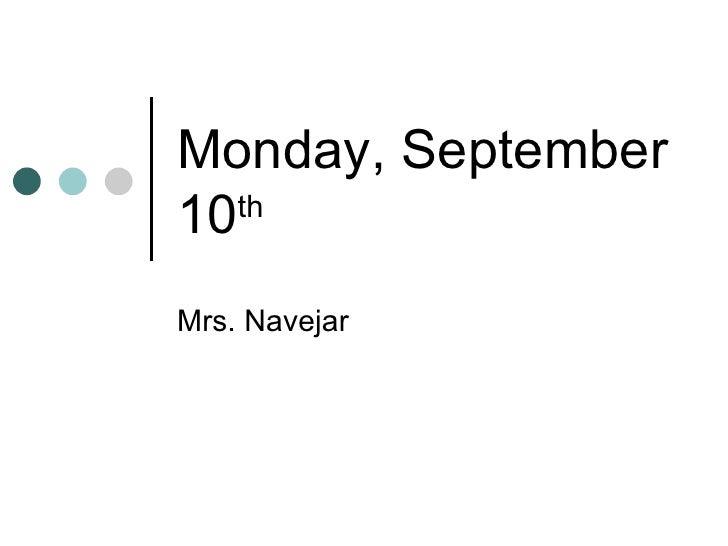 Monday, September 10 th   Mrs. Navejar