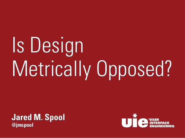 @jmspool Jared M. Spool Is Design 