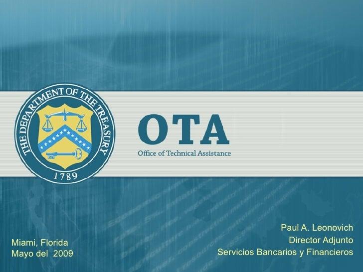 Paul A. Leonovich Director Adjunto Servicios Bancarios y Financieros Miami, Florida Mayo del  2009