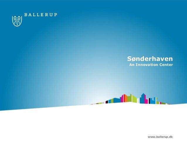 www.ballerup.dkSønderhavenAn Innovation Center