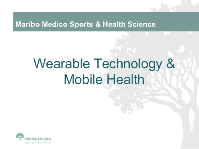 Wearable Technology &Mobile HealthMaribo Medico Sports & Health Science
