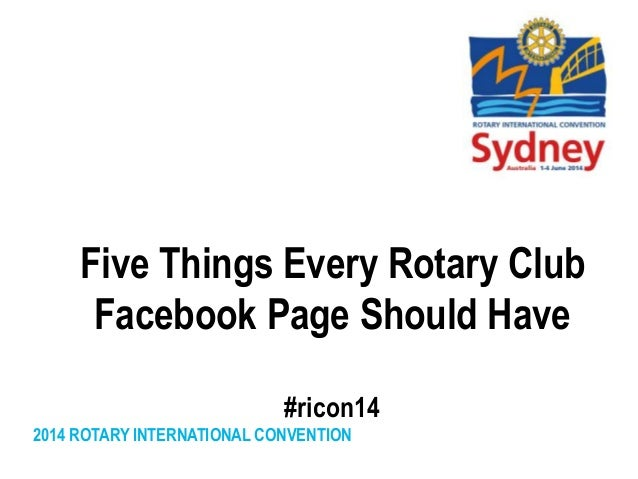 2014 ROTARY INTERNATIONAL CONVENTION Five Things Every Rotary Club Facebook Page Should Have #ricon14