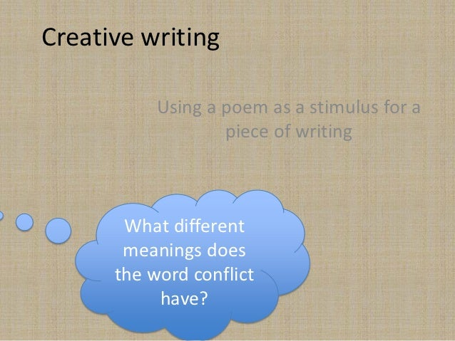 Creative writing           Using a poem as a stimulus for a                   piece of writing       What different       ...
