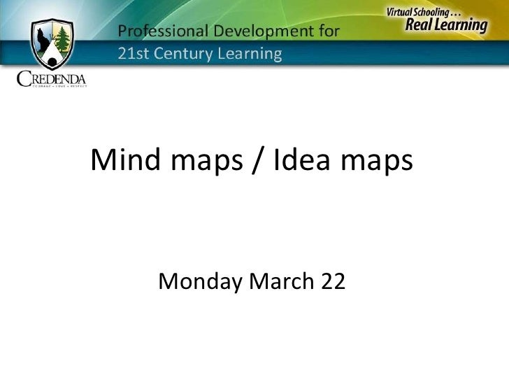 Mind maps / Idea maps<br />Monday March 22<br />