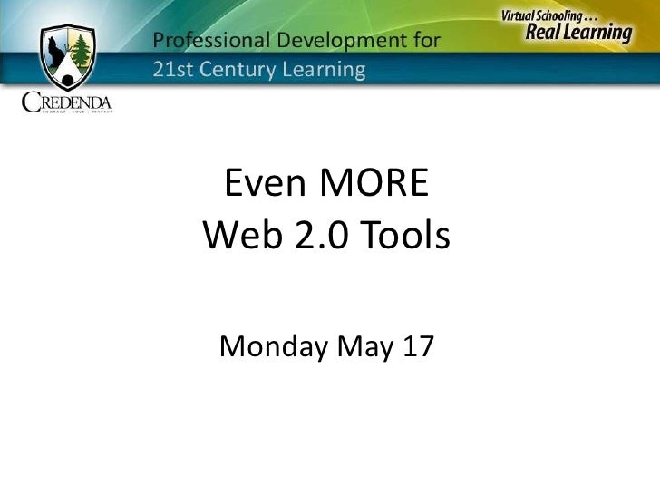 Even MORE<br />Web 2.0 Tools<br />Monday May 17<br />