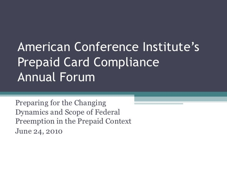 American Conference Institute's Prepaid Card Compliance  Annual Forum Preparing for the Changing Dynamics and Scope of Fed...