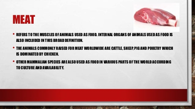 composition and structure of meat Meat processing: meat processing, preparation of meat for human consumption meat is the common term used to describe the edible portion of animal tissues and any processed or manufactured products prepared from these tissues meats are often classified by the type of animal from which they are taken.
