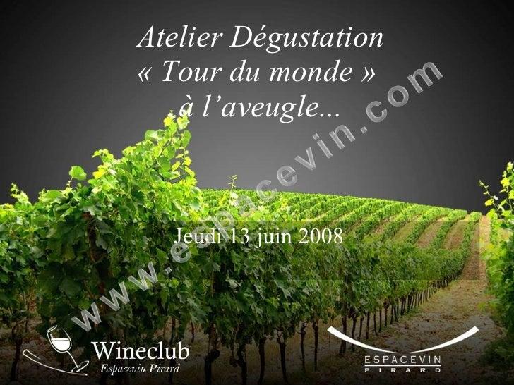 Atelier Dégustation « Tour du monde »  à l'aveugle... Jeudi 13 juin 2008