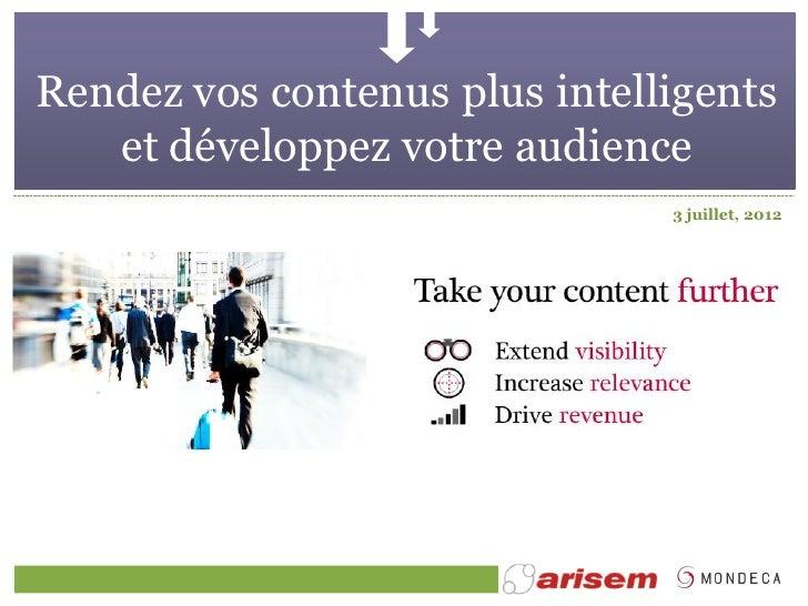 Rendez vos contenus plus intelligents   et développez votre audience                               3 juillet, 2012
