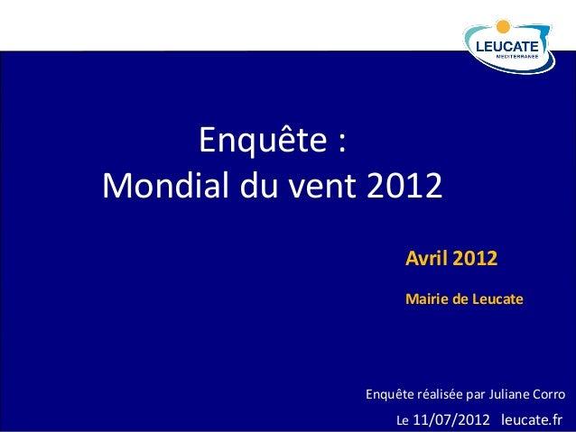 Enquête :Mondial du vent 2012                     Avril 2012                     Mairie de Leucate               Enquête r...