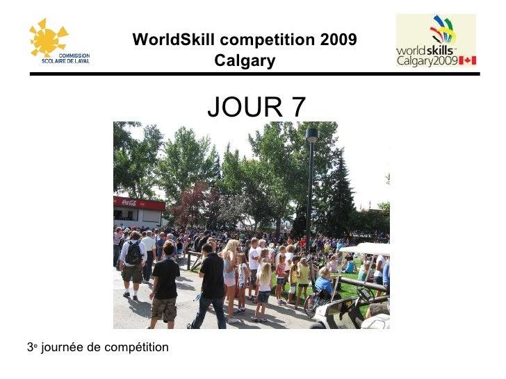 JOUR 7 3 e  journée de compétition