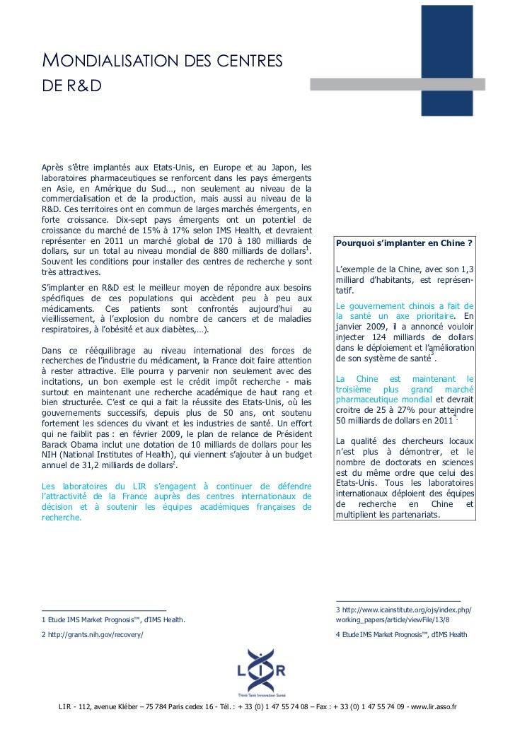 MONDIALISATION DES CENTRESDE R&DAprès s'être implantés aux Etats-Unis, en Europe et au Japon, leslaboratoires pharmaceutiq...