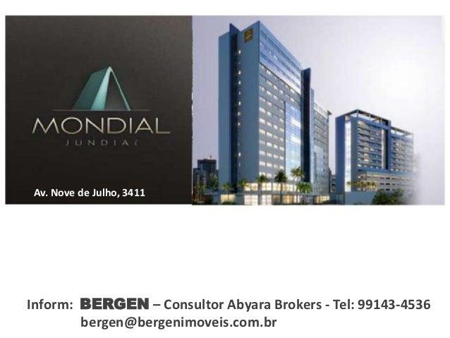 Av. Nove de Julho, 3411Inform: BERGEN – Consultor Abyara Brokers - Tel: 99143-4536        bergen@bergenimoveis.com.br