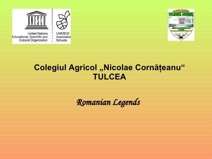 """Colegiul Agricol """"Nicolae Cornăţeanu"""" TULCEA Romanian Legends 1964 COLEGIUL AGRICOL """"NICOLAE CORNǍŢEANU"""" TULCEA"""