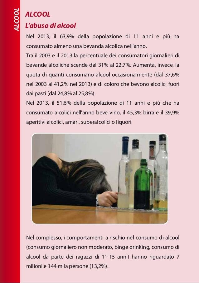 ALCOOL Nel 2013, il 63,9% della popolazione di 11 anni e più ha consumato almeno una bevanda alcolica nell'anno. Tra il 20...
