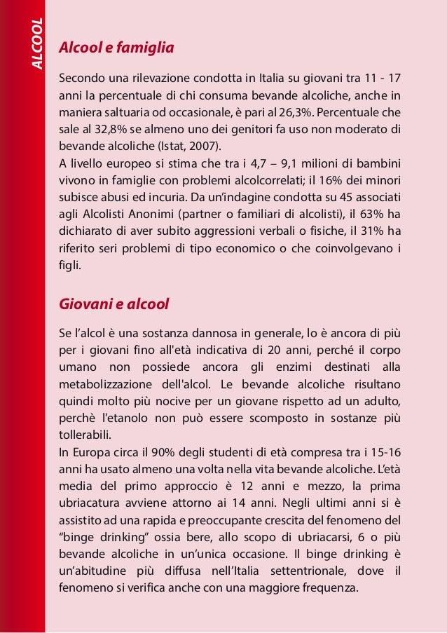 ALCOOL Secondo una rilevazione condotta in Italia su giovani tra 11 - 17 anni la percentuale di chi consuma bevande alcoli...