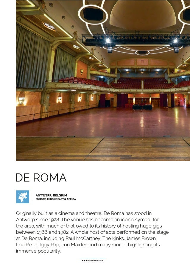 www.mondodr.com DE ROMA Originally built as a cinema and theatre, De Roma has stood in Antwerp since 1928. The venue has b...