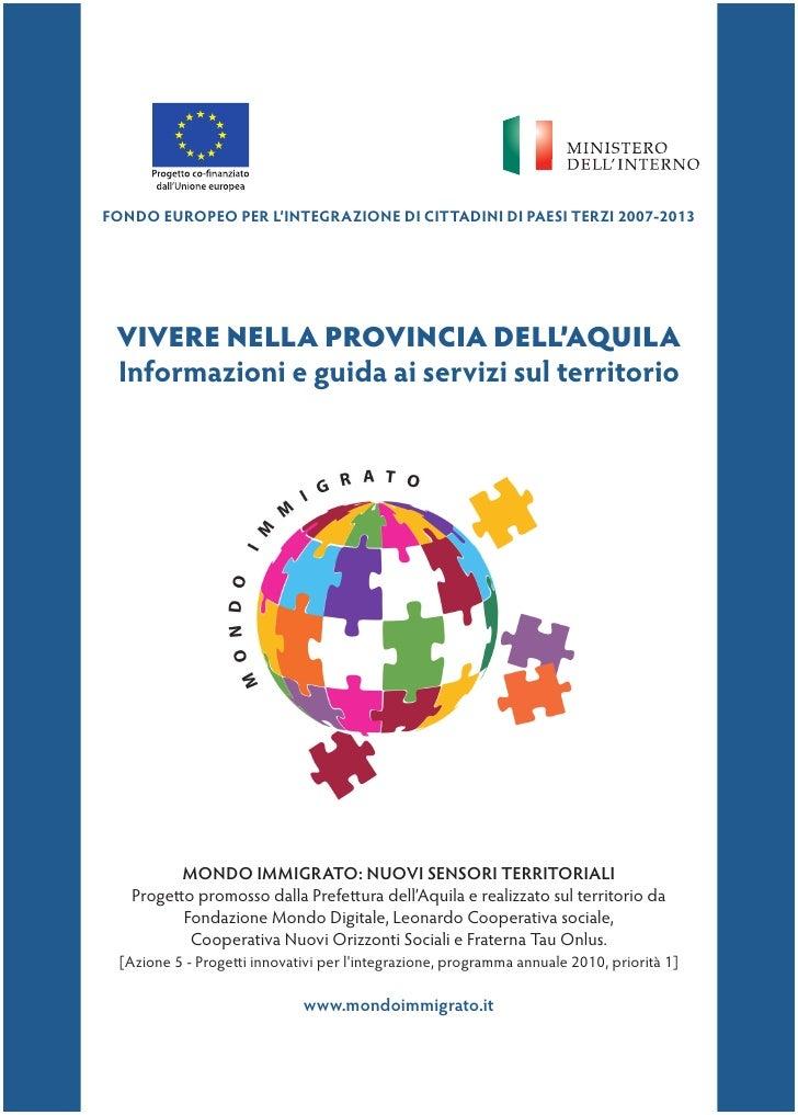 FONDO EUROPEO PER L'INTEGRAZIONE DI CITTADINI DI PAESI TERZI 2007-2013 VIVERE NELLA PROVINCIA DELL'AQUILA Informazioni e g...