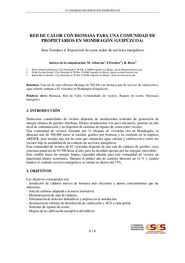 V CONGRESO DE SERVICIOS ENERGÉTICOS ||| 1 ||| RED DE CALOR CON BIOMASA PARA UNA COMUNIDAD DE PROPIETARIOS EN MONDRAGÓN (GU...