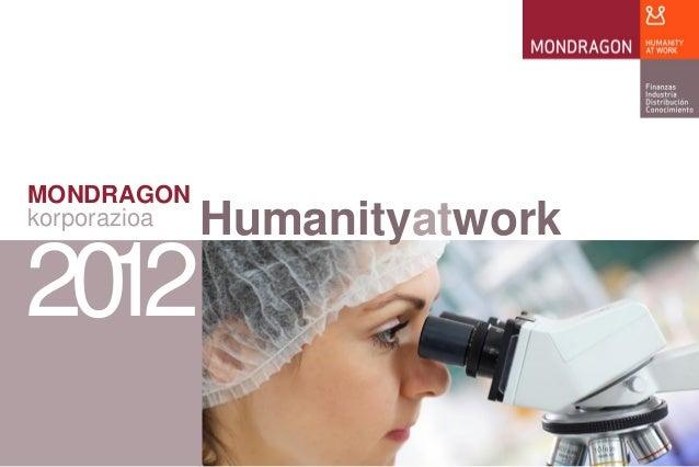 MONDRAGON korporazioa Humanityatwork 2012