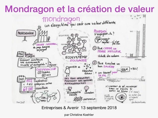 Mondragon et la création de valeur Entreprises & Avenir 13 septembre 2018 par Christine Koehler