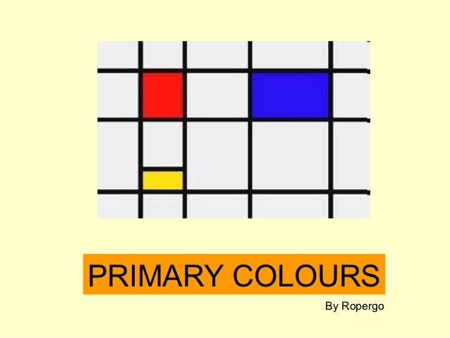 PRIMARY COLOURS            By Ropergo