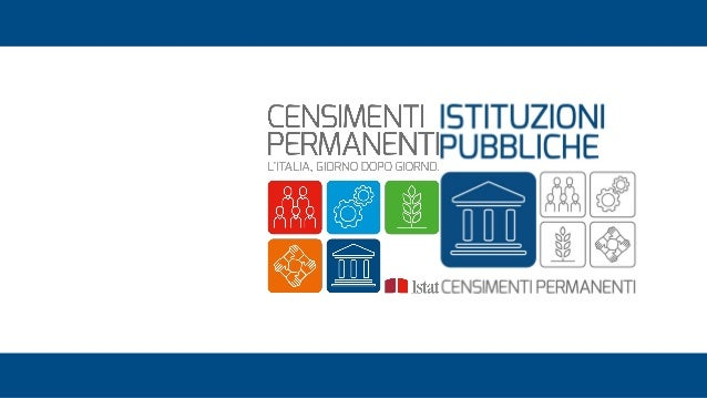 Struttura, comportamenti e dinamica delle istituzioni pubbliche Roberto Monducci Direttore del Dipartimento per la produzi...