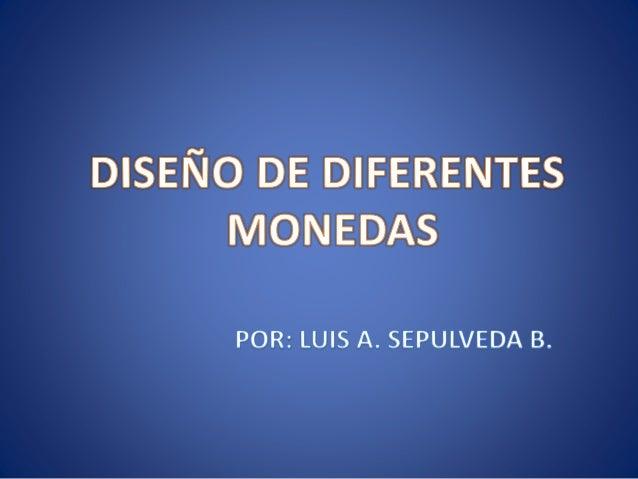 DISEÑO DE DIFERENTES MONEDAS