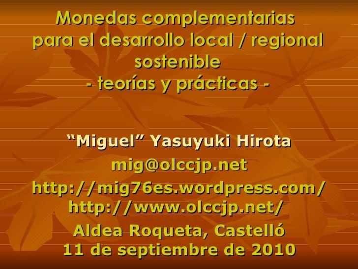 """Monedas complementarias  para el desarrollo local / regional sostenible - teorías y prácticas - """" Miguel"""" Yasuyuki Hirota ..."""