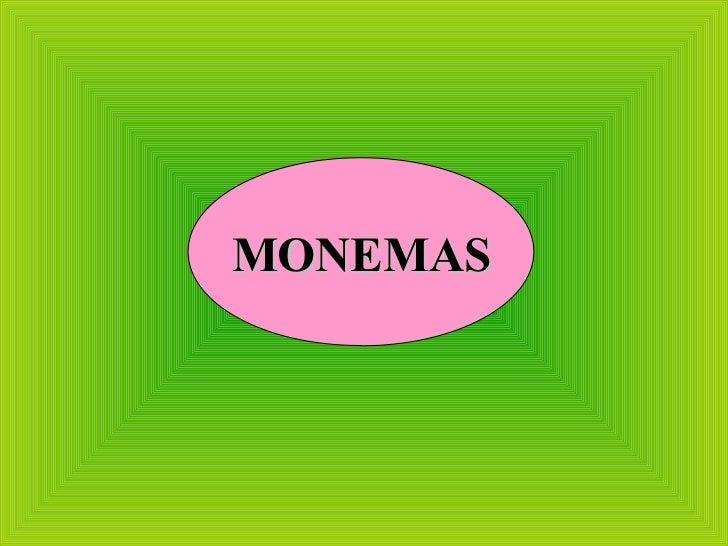 MONEMAS MONEMAS