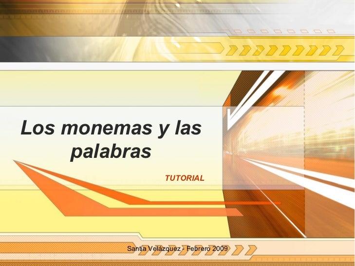 Losmonemasylas      palabras                      TUTORIAL               SantiaVelázquezFebrero2009