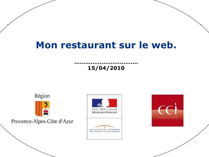 Mon restaurant sur le web. …………………………… .. 15/04/2010